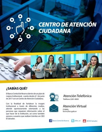 El Banco Central de Reserva dentro de un plan de mejora institucional, cuenta desde el 1 de junio de 2017 con un Centro de Atención Ciudadana.